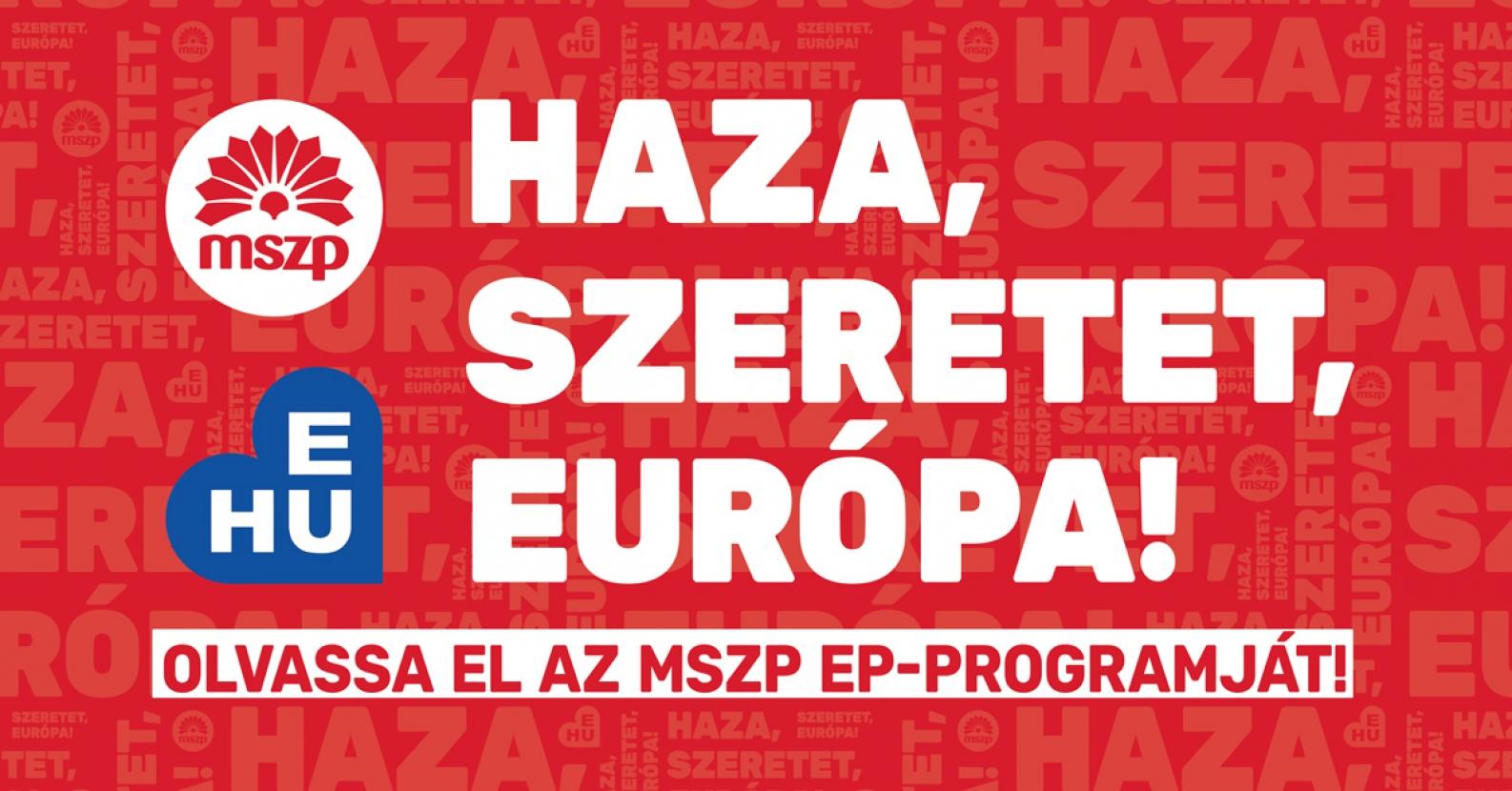 e92cb0c803 Haza. Szeretet. Európa. - mszp.hu