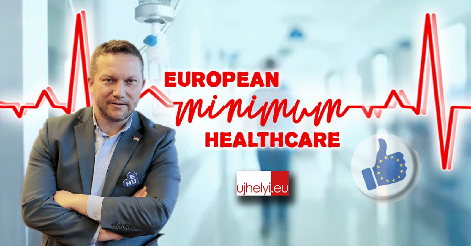 European Minimum Healthcare Provision Must Guarantee Hungarian Patient Safety!
